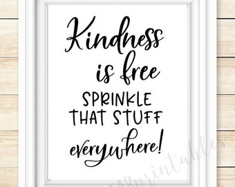 Kindess is free sprinkle that stuff everywhere!, printable wall art, classroom decor, encouraging words, be kind, help others, words matter