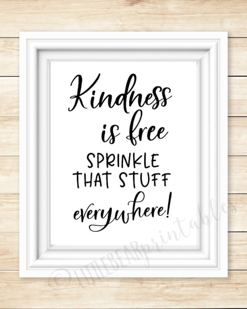 Kindness is free sprinkle that stuff everywhere!, printable wall art,  classroom decor, encouraging words, be kind, help others, words matter