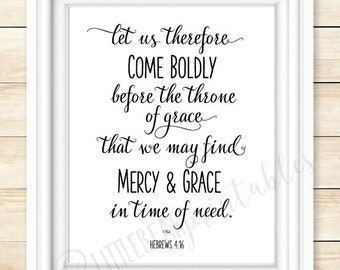 Printable verse, Let us therefore come boldly before the throne of grace, Hebrews 4:16, encouraging words, gift for friend, christian poster
