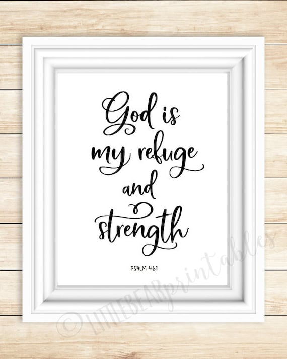 God is my refuge and strength, Bible verse quote, printable wall art, Psalm  46:1, Christian art print, God is a refuge, comforting verse