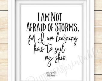 I am not afraid of storms, for I am learning how to sail my ship, Printable quote, Louisa May Alcott quote, Little Women, inspiring quote