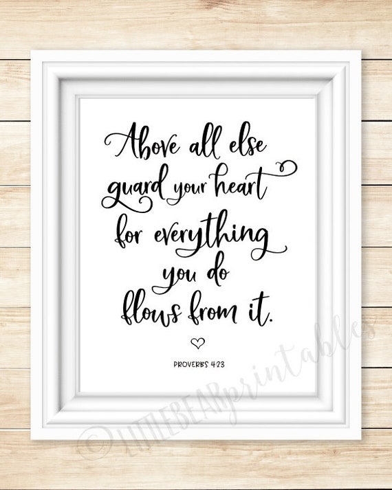 Bible verse printable, Proverbs 4:23, Above all else guard your heart,  inspiring quote, Christian wall art, Scripture verse, dorm room decor