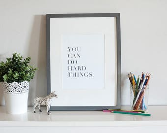 You Can Do Hard Things | art print, minimalist print, typography art, simple wall art decor