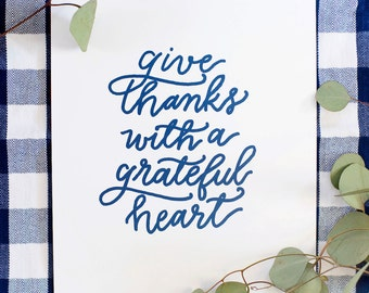 GIve Thanks With A Grateful Heart | hand-lettered print, Thanksgiving, scripture art