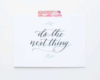 Do The Next Thing | 5x7 Encouragement Card, modern calligraphy card, hand lettered print