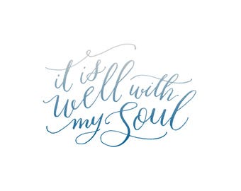 It Is Well With My Soul | blue ombre, hymn art print, calligraphy art print, hymn art, It Is Well, calligraphy art