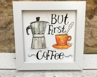 But First Coffee Lover Gift Print