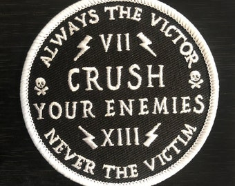 Always the Victor, Never the Victim, Crush Your Enemies Iron On Patch by Seven 13 Productions