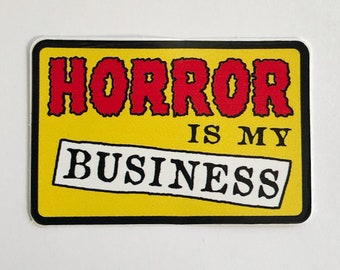 Horror is my Business Vinyl Decal