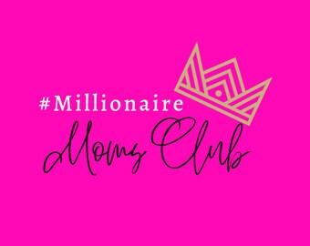 Millionaire Moms Club Manifesto 2021
