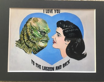 Creature from the black lagoon i love you to the lagoon matted print 4x6