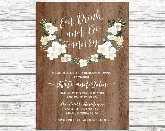 Rustic Rehearsal Dinner Invitation, Eat Drink and Be Merry Rehearsal Dinner Invitation, White and Gold Floral Invite, Wedding Printable