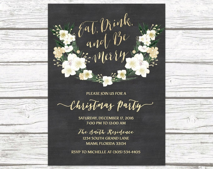 Eat Drink and Be Merry Christmas Holiday Party Invitation, Chalkboard Winter White and Gold Floral Wreath Rustic Invite, Printable Printed