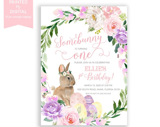 Bunny Birthday Invitation, Easter, Rabbit Invite, Somebunny is turning one, Floral Invitation, Girl 1st First Birthday, Printed or Printable