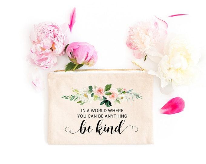 Be Kind Makeup Bag, Kindness Counts Makeup Bag, Teacher Christmas Gift, Bridesmaid Gift, Floral Makeup Bag