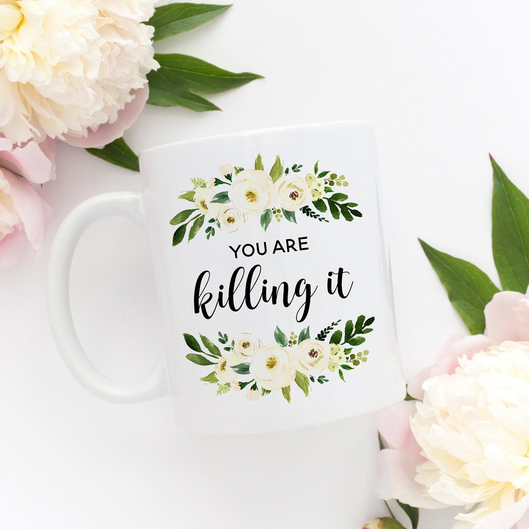 You Are Killing It Mug, Motivational Quote Mug, Inspirational Mug ...