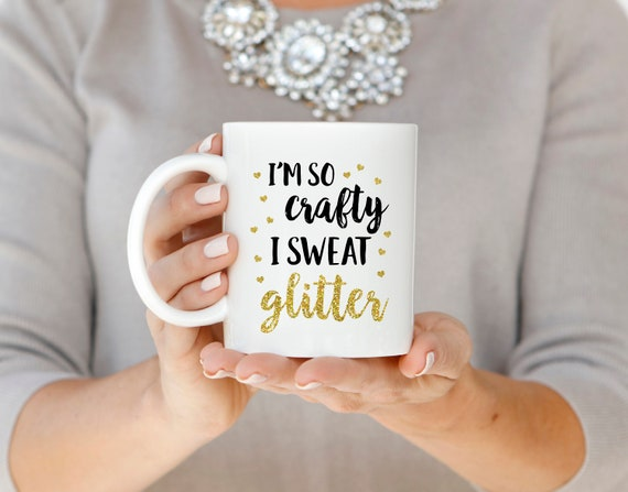 I'm So Crafty I Sweat Glitter Mug, Crafter Coffee Mug, Crafty Coffee Mug, Gift for Crafter, Gold Glitter Mug Gift, Mom Coffee Mug
