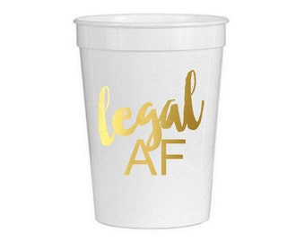 Legal AF Cups, 21st Birthday Cups, 21st Birthday Decorations, Party Cups, Finally Legal, 18th Birthday Cup, 21, 21st Birthday