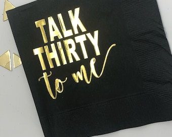 Talk Thirty To Me Napkins 30th Birthday Decor Dirty 30 Decorations Black Gold Foil