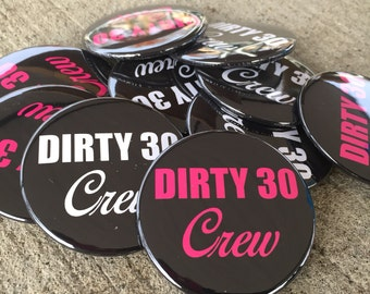 Dirty 30 Crew Thirty 30th Birthday Buttons Decor Party Favor Pins