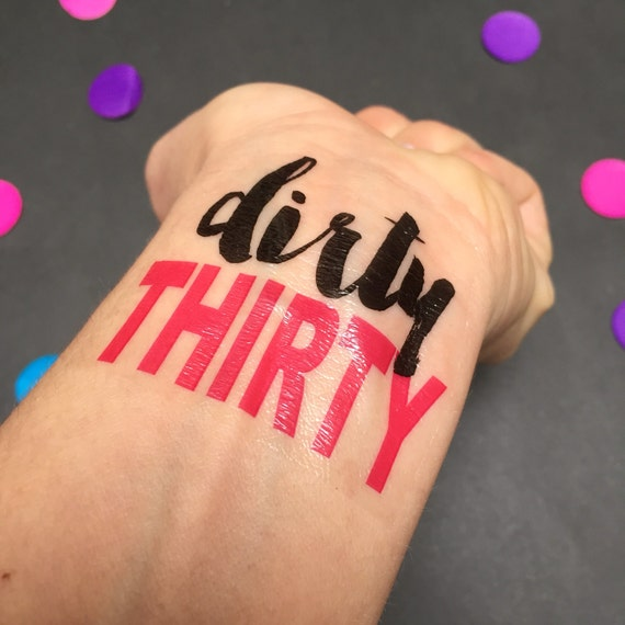 Fake Tattoo Birthday Party Gift Birthday Party Favor Dirty 30 Tattoo 30th Gift Temporary Tattoo 30th Party Favor Dirty Thirty Tattoo
