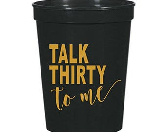 Talk 30 To Me Cups, Dirty 30 Cups, 30th Birthday, 30th Birthday Decorations, Dirty 30, Dirty Thirty, 30th Party Decorations, Talk Thirty To