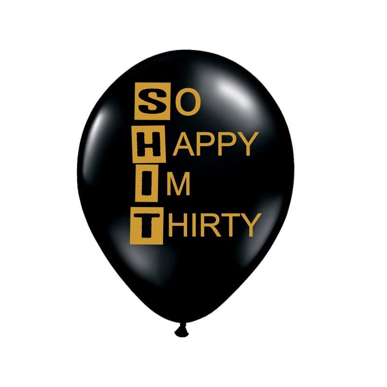 So Happy Im Thirty 30th Birthday Balloon