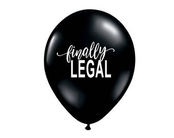 Finally Legal Balloon, 21st Birthday Party Decoration, 21st Birthday Party, 21st Birthday Balloon, Legal AF, 18th Birthday, Latex Balloon