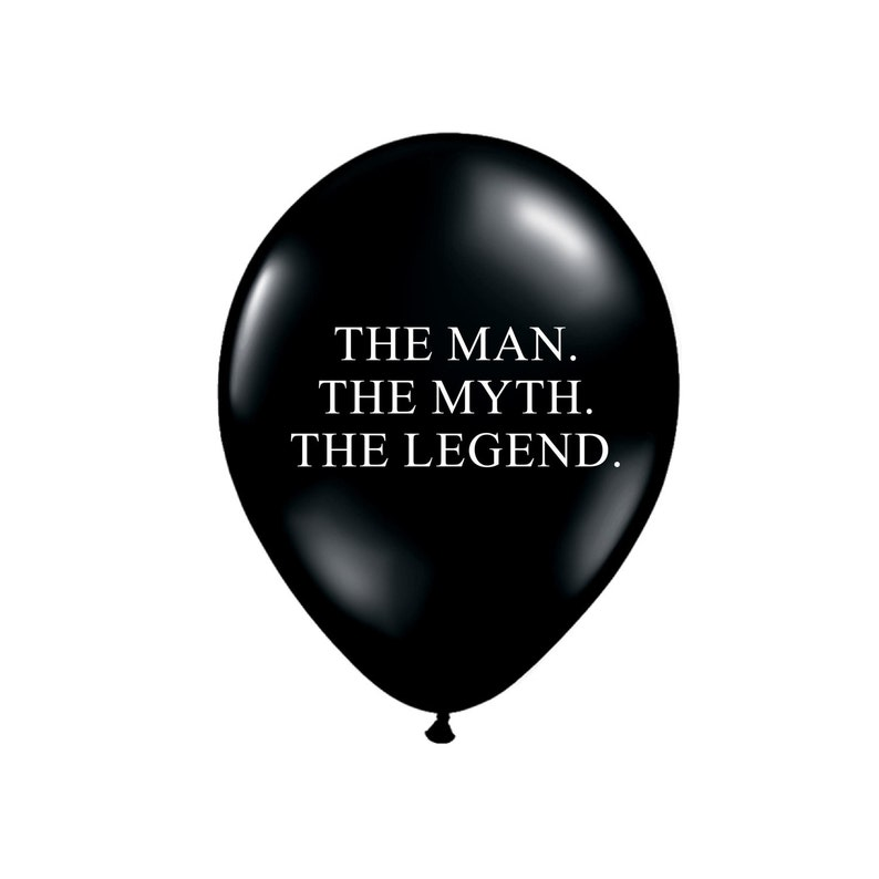 The Man Myth Legend Party Balloons Fathers