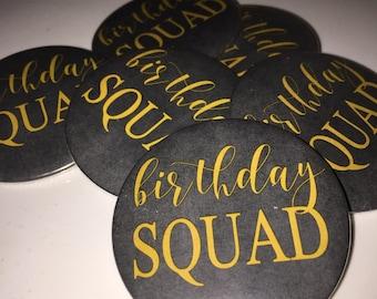 Birthday Squad Buttons, Birthday Party Decor, Birthday Party Favor, Squad, Black and Gold, Birthday Buttons, Birthday Pins, Party Favor
