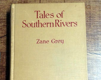 Antique 1924 Zane Grey Tales of Southern Rivers