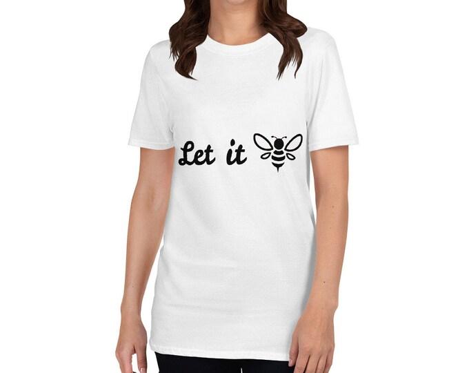 Let It Bee Short-Sleeve Unisex T-Shirt
