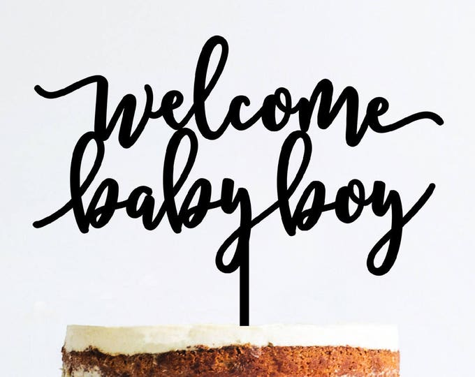 Baby Cake Topper - Welcome Baby Boy - Acrylic or Wood