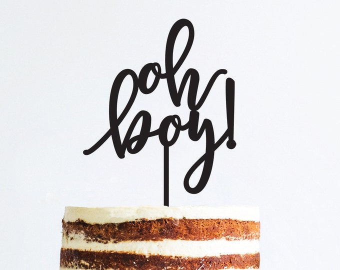 Oh Boy Cake Topper - Baby Shower Topper - Acrylic or Wood