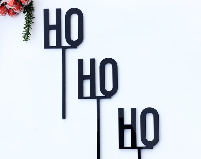 Ho Ho Ho Topper Set- Christmas Topper - Acrylic or Wood