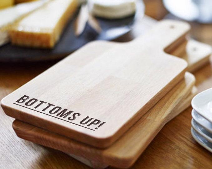 Cutting Board - Serving Board- Bar Cart Board - Bottoms Up!