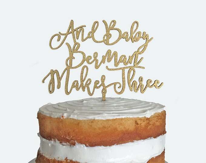 Baby Cake Topper - Custom And Baby Makes Three - Acrylic or Wood