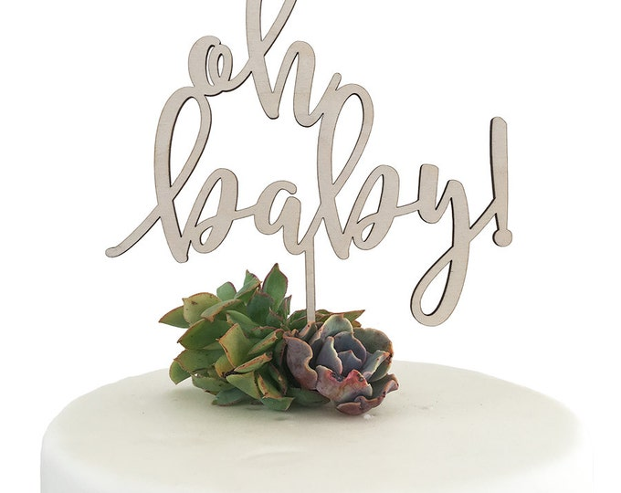 Oh Baby Cake Topper - Baby Shower Topper - Acrylic or Wood