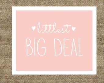 Littlest Big Deal Print | Nursery Print | Cute Print | Custom | Wall Graphic | Nursery Art | Girl Room Decor | Girl Decor | Big Deal | Baby