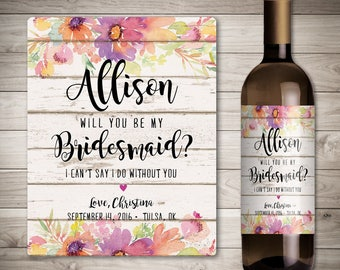 Custom Will You Be My Bridesmaid Wine Bottle Label - Thank You For Being My Bridesmaid - Personalized Wedding - Rustic Wedding