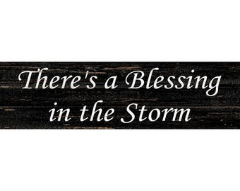 There's A Blessing In The Storm Sign- Faith Wall Sign- Religious Quote Sign