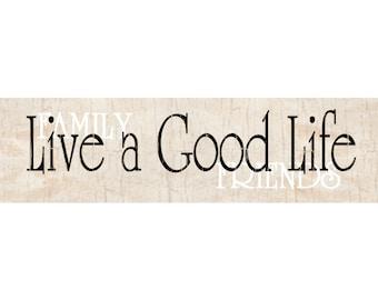 Live A Good Life Sign