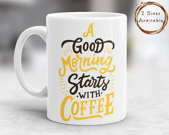 Un Buon Giorno Inizia Con Una Tazza Di Caffè Tazza Di Caffè Citazione Tazza Tazza Di Caffè Regali Amante Del Caffè Tazza Caffè Regalo Amante Del