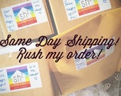 Same Day Shipping Upgrade! Add on for same day shipping! Rush Shipping!