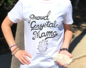 "Statement T ""Proud Crystal Mama""! T-Shirt for Crystal Lovers! Proud Crystal Mama Tee Shirt! Trendy Tops"