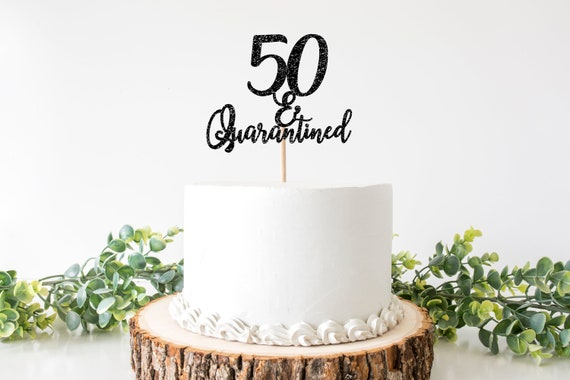 Enjoyable 50 And Quarantined 50Th Birthday Quarantined Cake Topper 50Th Funny Birthday Cards Online Alyptdamsfinfo