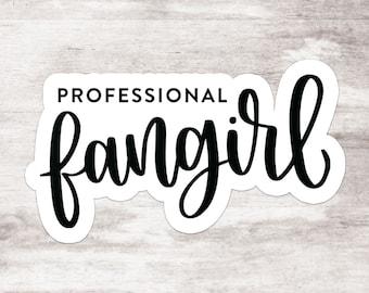 Professional Fangirl Sticker *FREE SHIPPING*