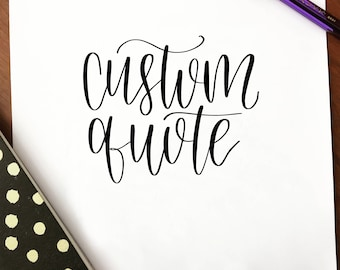 Custom Hand-Lettered Quote
