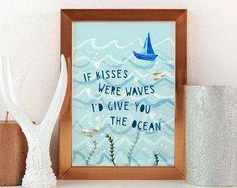 If Kisses Were Waves A4 Print - Nautical Ocean Seaside Romantic Blue Paper Wedding Anniversary Sailing Beach Decor Wall Art Bedroom Nursery