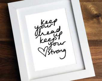 Keep Your Head Up Keep Your Heart Strong Ben Howard Song Etsy